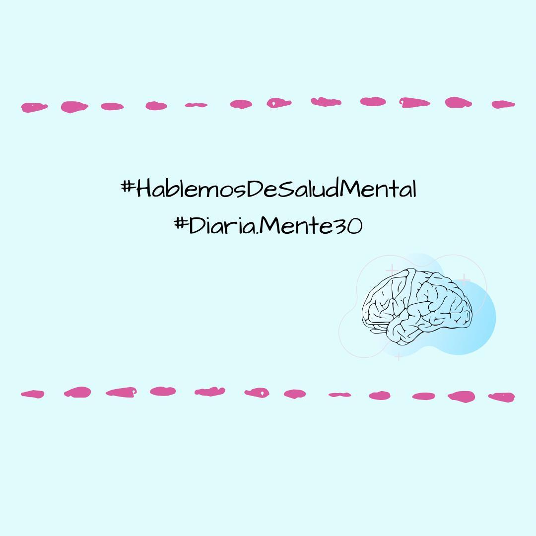 #HablemosDeSaludMental  #DiariaMente30