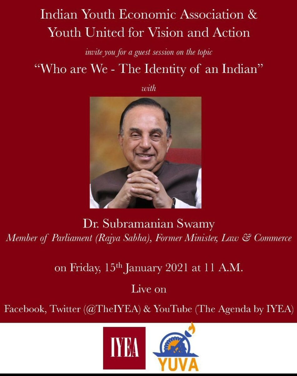 "Indian Youth Economic Association & Youth United For Vision & Action 💥 Invite you for guest session on Topic :  "" Who are We - The Identity Of       an Indian "" With Dr @Swamy39 ji Friday 15 th January 2021  11:00 AM LIVE 💥 On @TheIYEA 🎯"