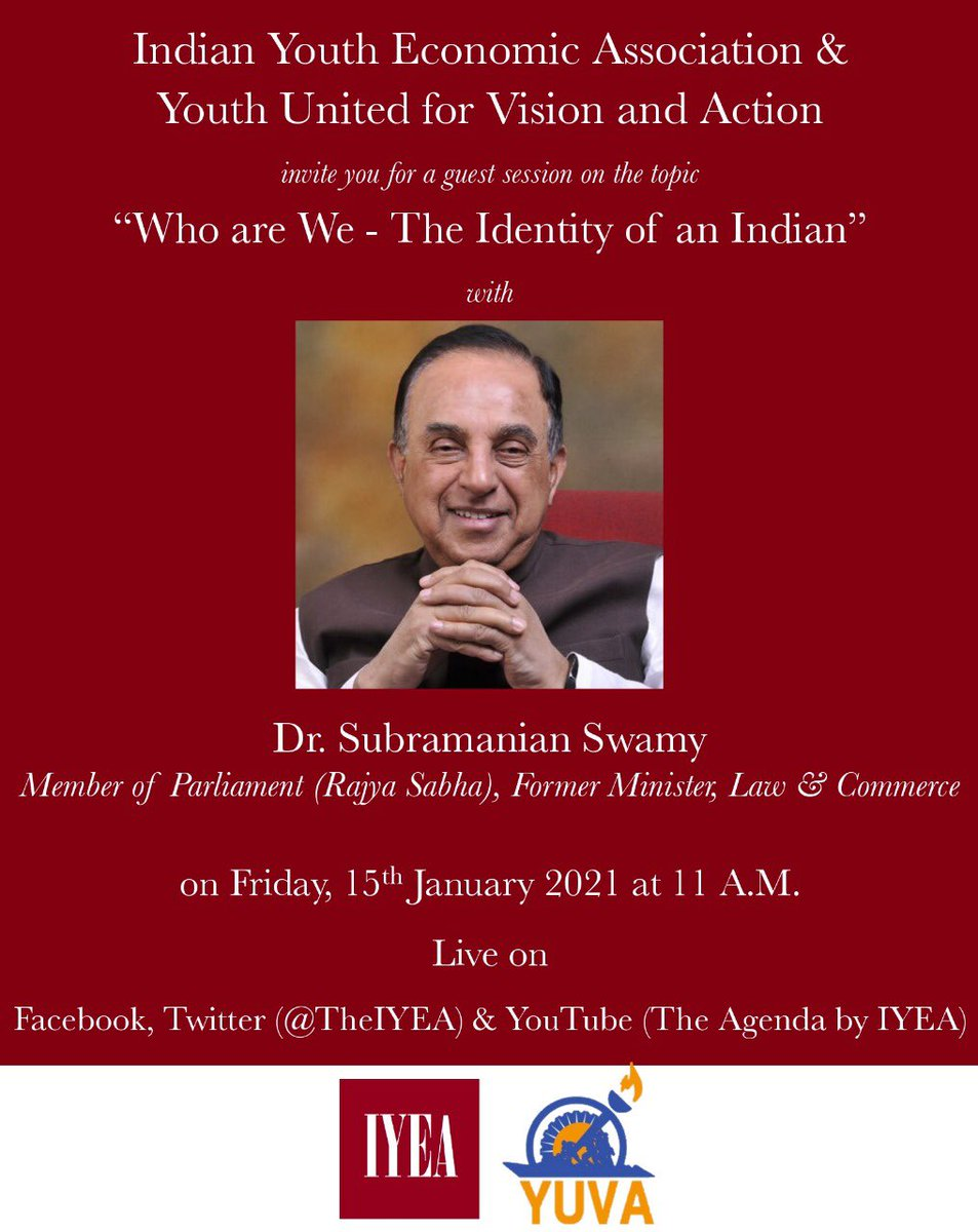 """The IYEA @TheIYEA & YUVA invites you to a guest lecture on """"Who are We- the Identity of an Indian"""" with Dr. Subramanian @Swamy39 on Friday, 15th January 2021,at 11 am.   Link Youtube    Special thanks to Jagdish ji @jagdishshetty and the VHS Team @vhsindia"""