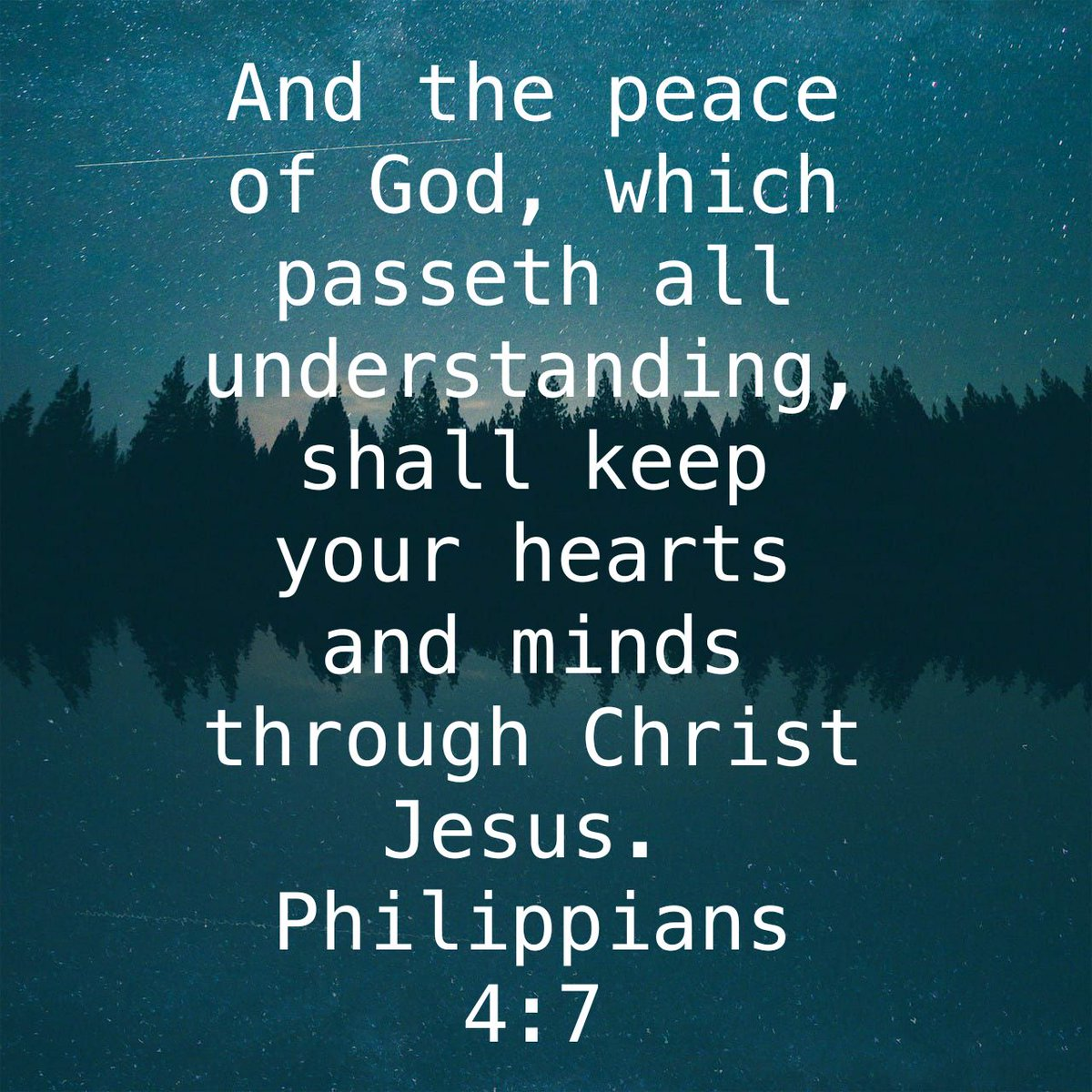 And the peace of God, which passeth all understanding, shall keep your hearts and minds through Christ Jesus. Philippians 4:7 KJV
