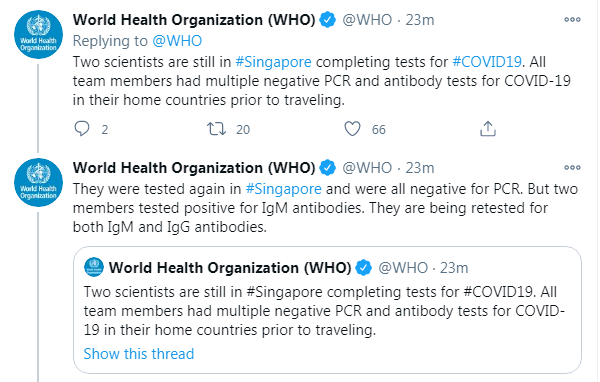 Latest on @WHO experts coming to China for #COVID19 source mission: - Two tested positive for IgM antibodies and are being retested in Singapore - Rest of the 13 arrived in Wuhan Thursday - Experts will begin their work during the two-week quarantine for intl. travelers