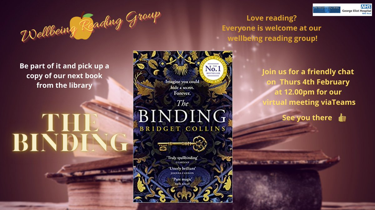 Enjoy a bit of spellbinding? Our first Wellbeing Reading Book of the year is The Binding by @Br1dgetCollins available from the library. Join us for a friendly virtual meeting on Thursday 4th Feb at 12.00pm, everyone is welcome, contact library@geh.nhs.uk for the link. #teameliot