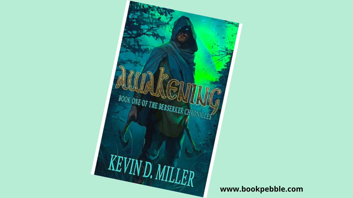 Awakening: Book One of the Berserker Chronicles by Kevin D Miller Fantasy Dark Elves, Vengeful Gods And Berserker Vikings And Much More!  #fantasy #BookBoost  Get it now for 4.99cents only!!!  #books #BookBoost #bookpebble #newbook #SaturdayMotivation