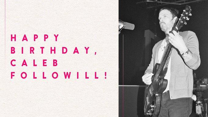 Happy Birthday, Caleb Followill!