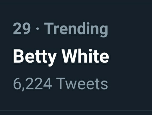Replying to @sleepytrekkie: I always get concerned when I see Betty White trending! False alarm again.