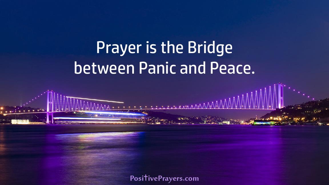 @JoelOsteen Prayer is the Bridge between Panic and Peace. #Prayer #Inspirational #Quotes