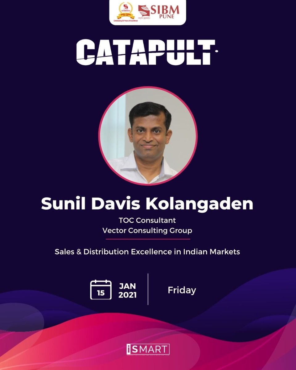 Continuing with our Leadership Talk series, Catapult, SIBM Pune is delighted to host Mr. Sunil Davis Kolangaden, TOC Consultant at Vector Consulting Group on 15th January 2021.  @VectorConsultin  #SIBMPune #Catapult https://t.co/v964tmv3mT