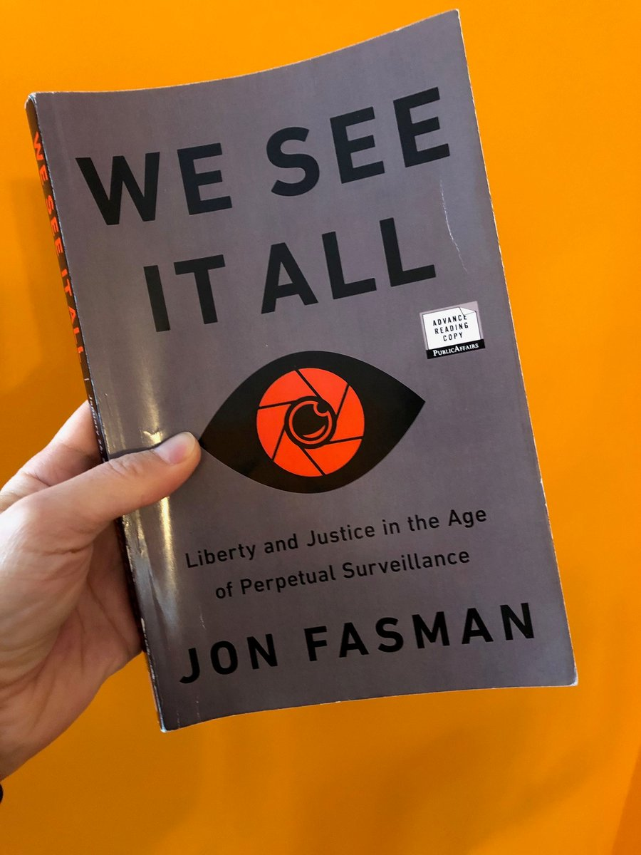 If you're curious about how new technologies are affecting how we're policed, and what we can do about it, I highly recommend @jonfasman's WE SEE IT ALL. Alarming, well researched, and very timely. Out Jan 26. https://t.co/PWJsj3JhCm