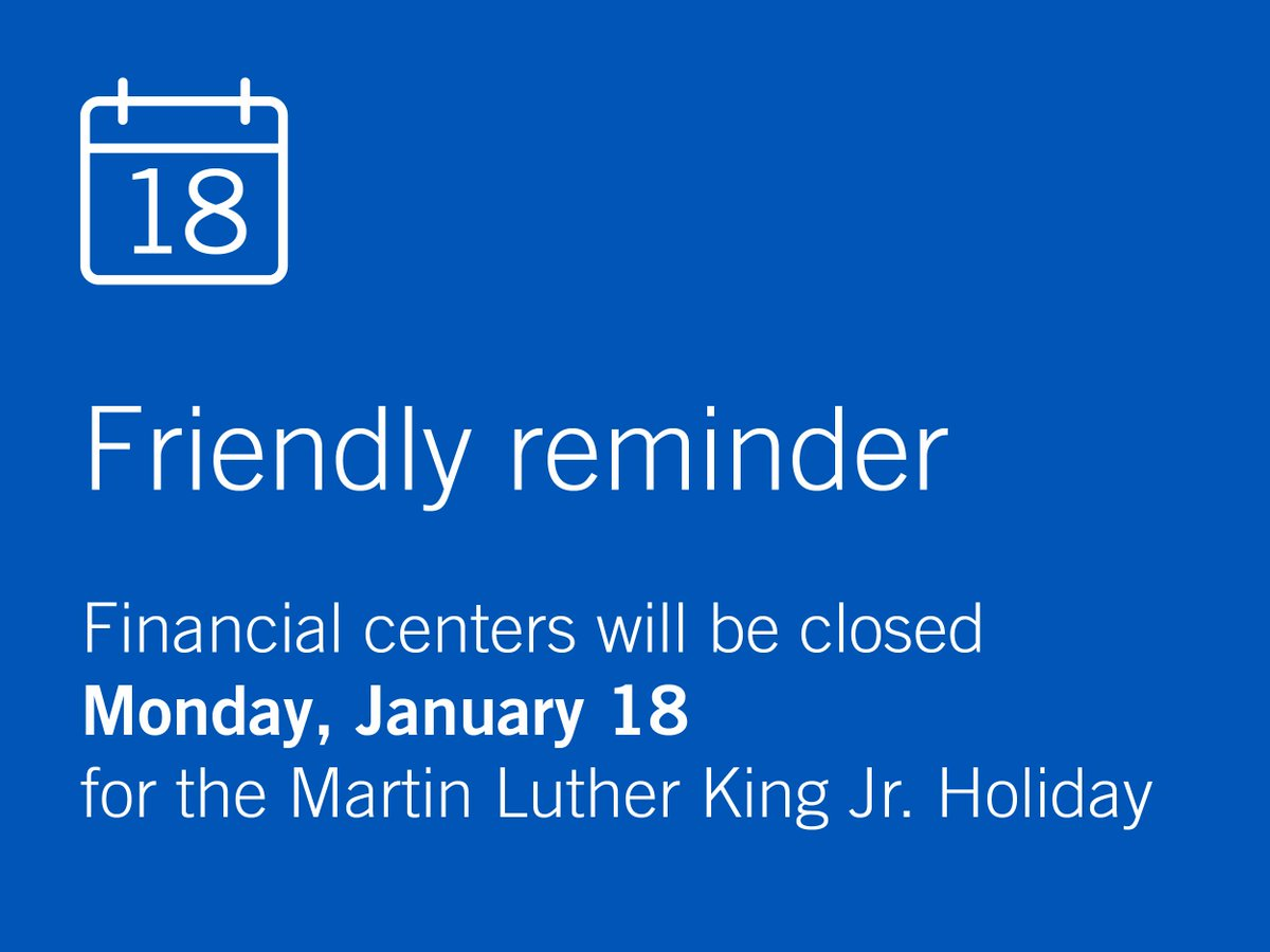 Friendly reminder, our financial centers will be closed Monday, January 18 in observance of Martin Luther King Jr. Day. Even when our locations are closed, you can bank with us online or via our mobile app. https://t.co/LbLM2tYyHs