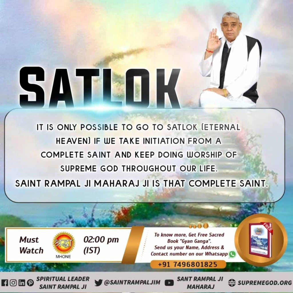 #ThursdayThoughts Satlok it is Only possible to go satlok ie ieternl.  Must watch it sadhana tv 7:30pm.