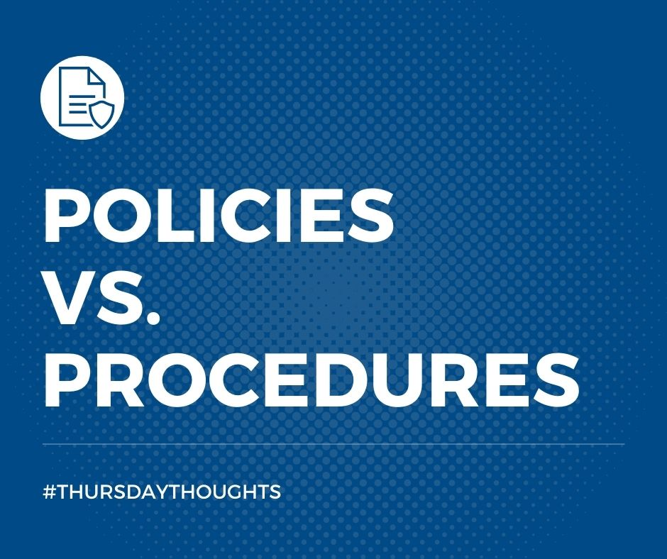 #ThursdayThoughts: #Policy vs. #Procedure. What's the difference?