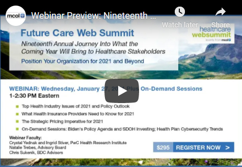 #webinar preview: Future Care Web Summit 2021 - top #healthcare issues for 2021; #policy outlook;  #healthplan opportunities; consumer pricing & more  @PwCHealth @AdvisoryBd @BDCAdvisors
