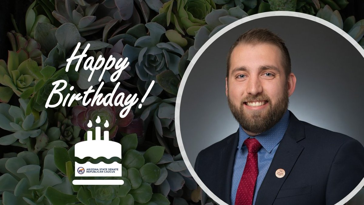Happy birthday, Senator @TylerPaceAZ!   We hope you have a wonderful day!🎂🎉🌵   #AZSenate