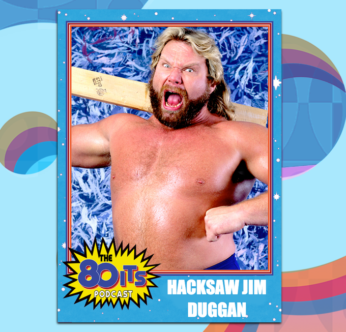 "Happy Birthday ""Hacksaw\"" Jim Duggan!"