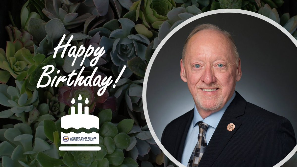 Happy birthday, Senator @RickGray!  We hope you have a wonderful day!🎂🎉🌵  #AZSenate