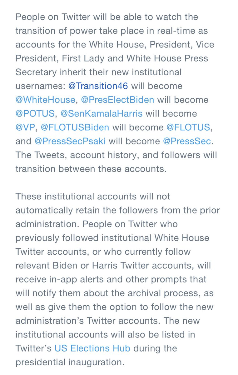 The Biden administration doesn't get to keep the current followers of @POTUS and other White House accounts. But they do get the handles. blog.twitter.com/en_us/topics/c…
