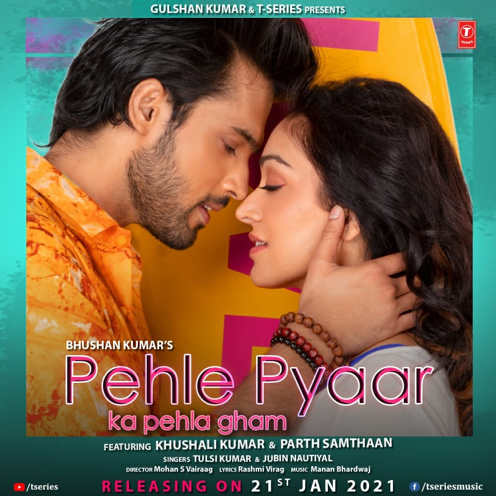 The first look of Khushali Kumar & Parth Samthaan's first collaboration is out. Get ready for #PehlePyaarKaPehlaGham. Releasing on 21st January!  #tseries @Tseries #BhushanKumar @KhushaliKumar @LaghateParth @TulsiKumarTK @JubinNautiyal #MohanSVairaag #RashmiVirag @tuneintomanan