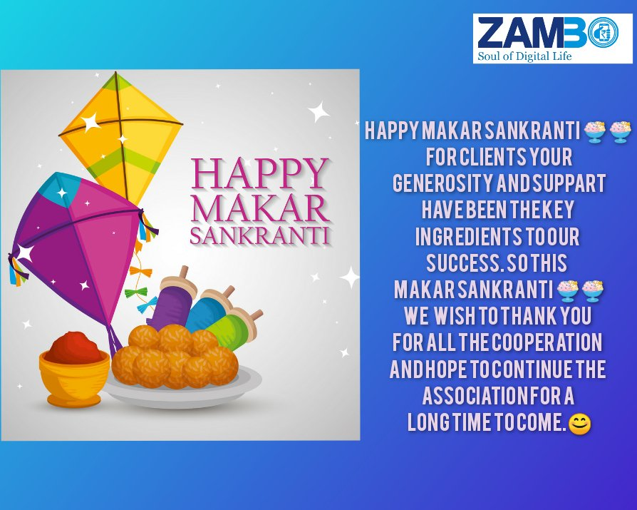Happy Makar Sankranti🍨2021🍨 Zambo technology india private limited  Contact us :- 7510001733  FOR CLIENTS Your generosity and suppart have been the key ingredients to our success. So this   Makar Sankranti 🍨🍨we  wish to thank you for all the cooperation and hope to continue . https://t.co/Aun2AdD1uE