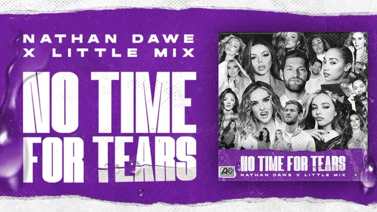 Less than 2 hours to go!   The premiere of the #NoTimeForTears music video will be at 10am UK Time today   @LittleMix @NathanDawe