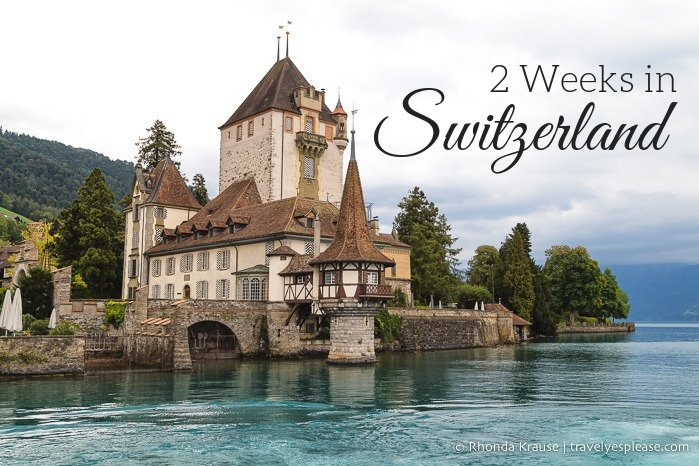 2 Weeks in Switzerland- Itinerary for Active Travellers  #InLoveWithSwitzerland #Europe #travel #ttot