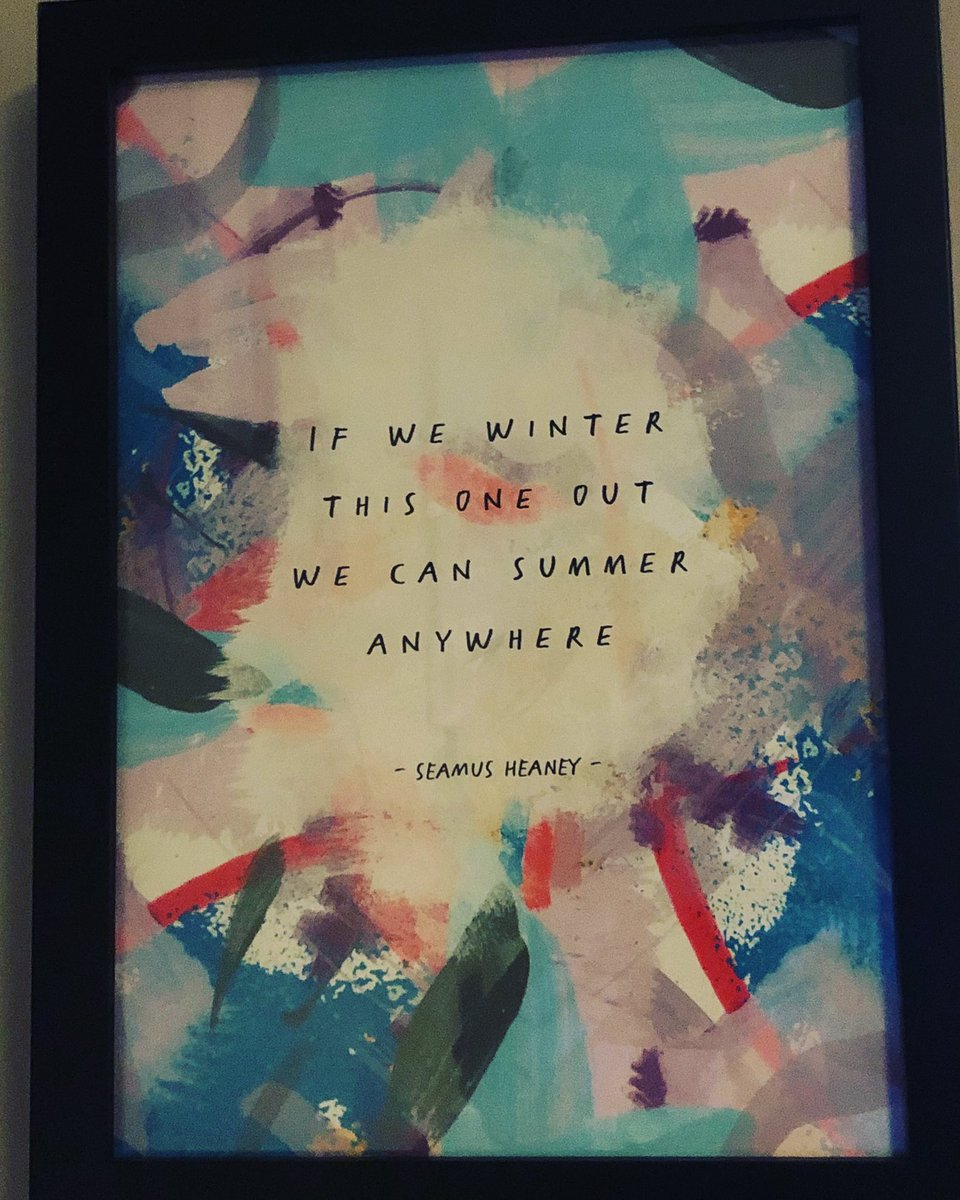 I know the great Seamus Heaney has been quoted lots through the #Covid19 pandemic. I can never read his words too often. This frame hangs on my home office wall & seems so apt as we work our way through this winter longing for brighter & better days (which absolutely will come!) https://t.co/Z0rk3YLmku