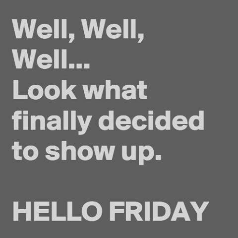 #TGIF #FridayFeeling #fridaymorning #FridayMotivation #FridayThoughts