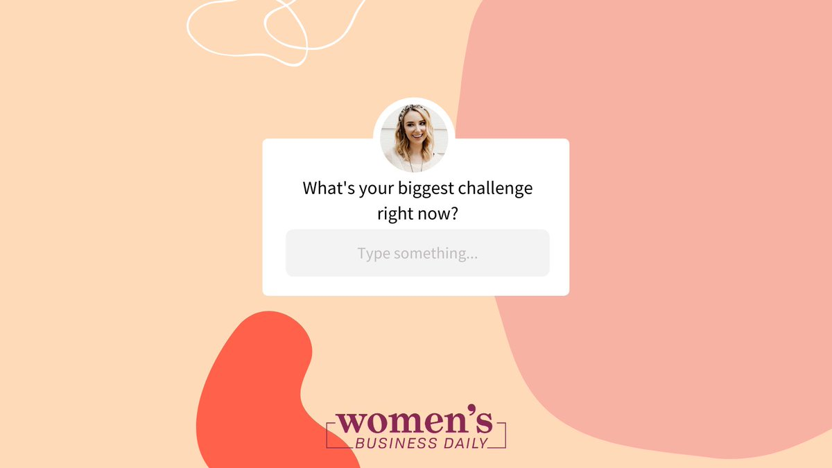 Our editor wants to know - What's the biggest challenge you're facing currently? 👩💻   #FridayMotivation #WomenSupportingWomen #StartupLife