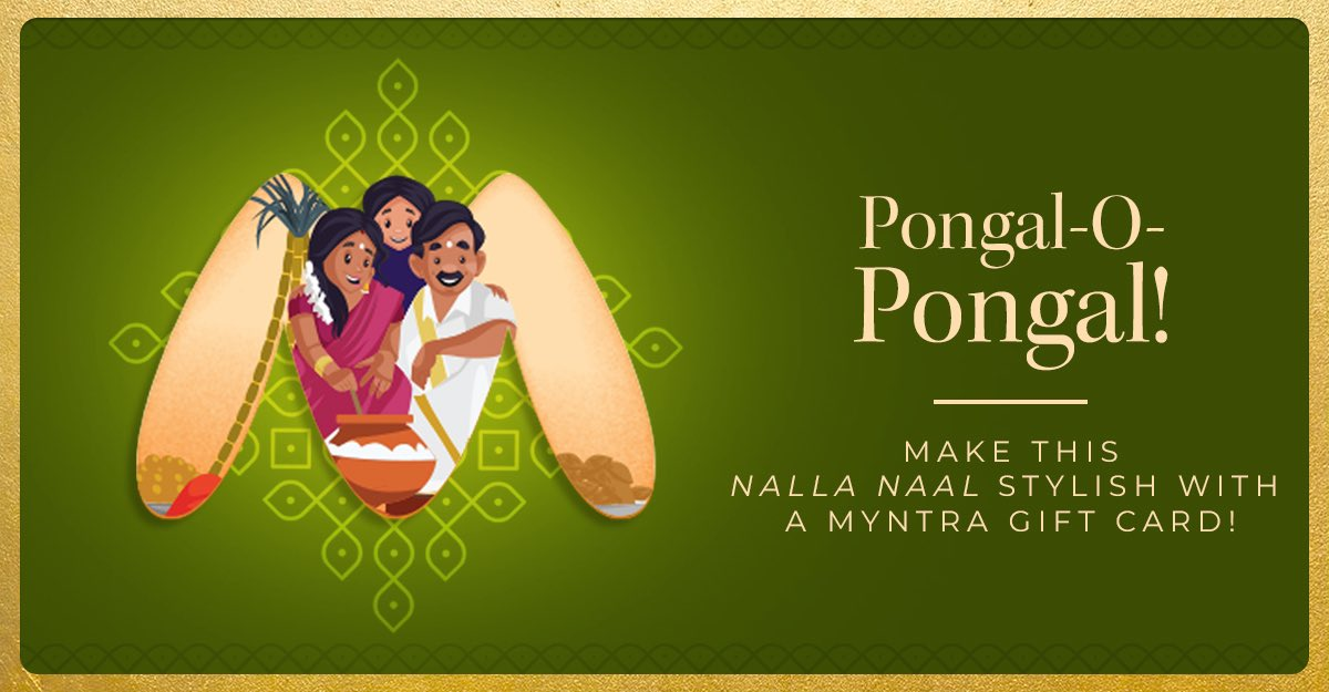 Make this Pongal a stylish one for your loved ones!  #MyntraGiftCard