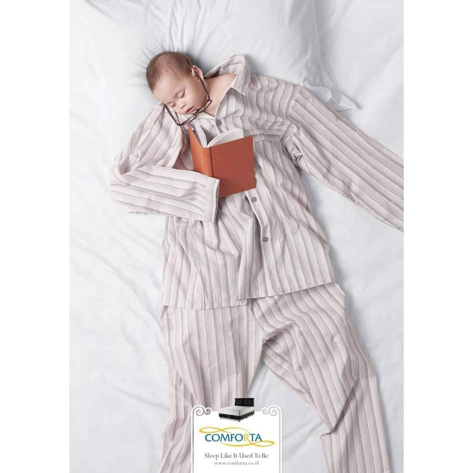 This ad campaign by Comforta  is done so meticulously well, with the pyjamas, glasses and book as symbols of adulthood, and the baby as a symbol of serenity and comfort. It's a simple yet powerful message of how plush Comforta mattresses are... #ViralAdsNow #PrintAdvertising