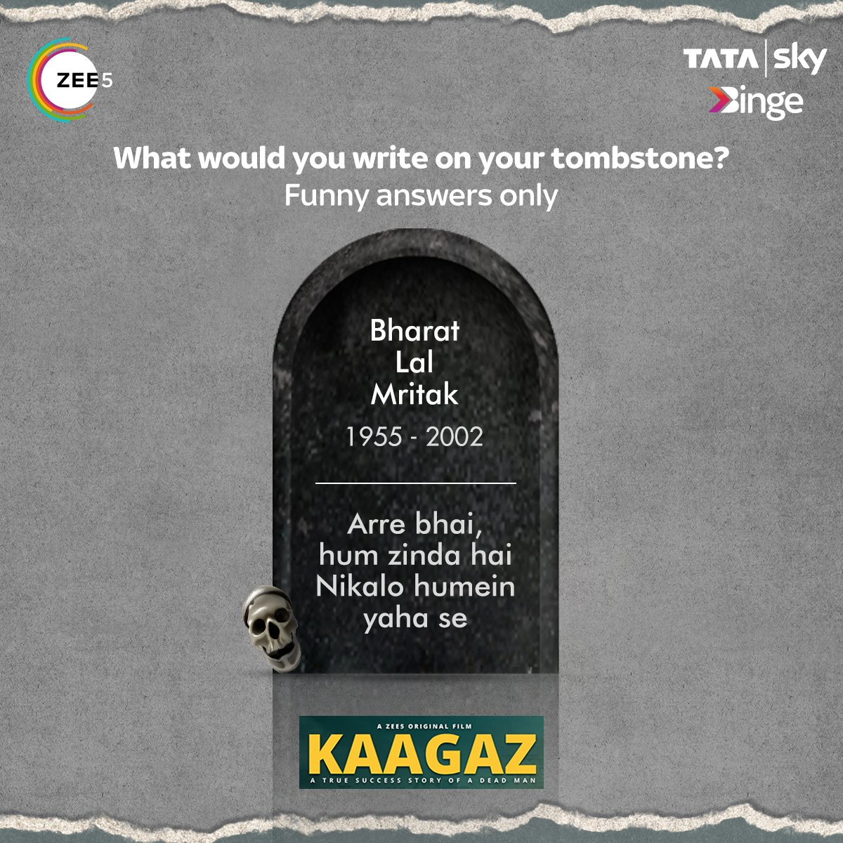 """Here's one from us: """"Arre uth ja bhai. 12 baj rahe hai!"""" Comment with the funniest lines you wish to write on your tombstone. Watch this epic @ZEE5Premium Original 'Kaagaz' on the big screen of your TV with Tata Sky Binge  Click here to get BINGE-ING-"""