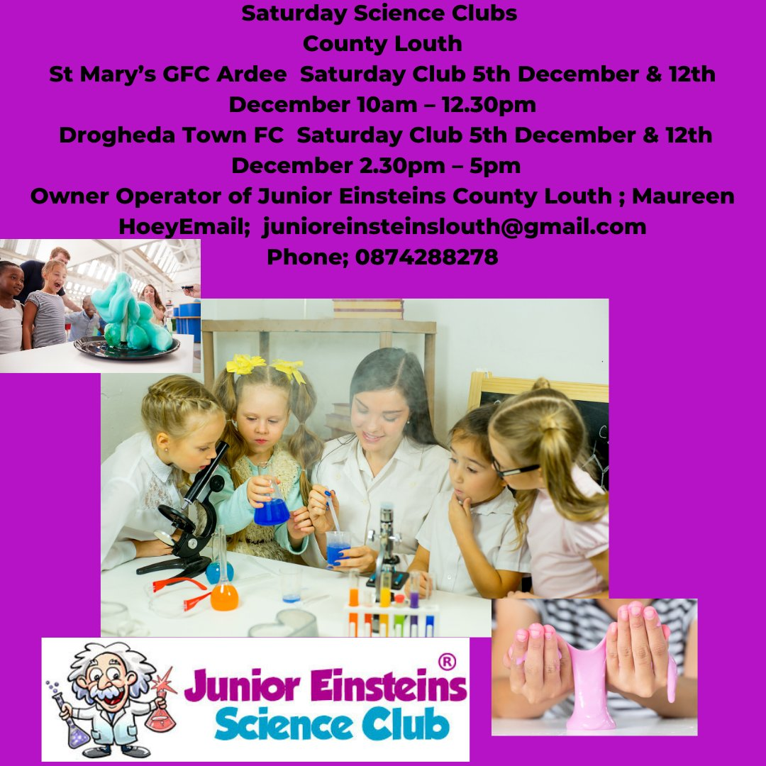 Saturday #STEM Clubs St Mary's GFC Ardee  Saturday Club 5th December & 12th December 10am – 12.30pm  Drogheda Town FC  Saturday Club 5th December & 12th December 2.30pm – 5pm   Contact ; Maureen Hoey junioreinsteinslouth@gmail.com  0874288278 #louthchat #louth #kidsactivities