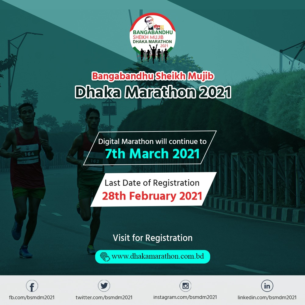'Bangabandhu Sheikh Mujib Dhaka Marathon 2021' going to start from January 10, 2021.  Digital Marathon will continue to 07th March, 2021.  Last Date of Registration: 28th February, 2021.  To learn more: https://t.co/DCnQ7NwFGR  #DhakaMarathon2021 https://t.co/s8CDDIEhdn