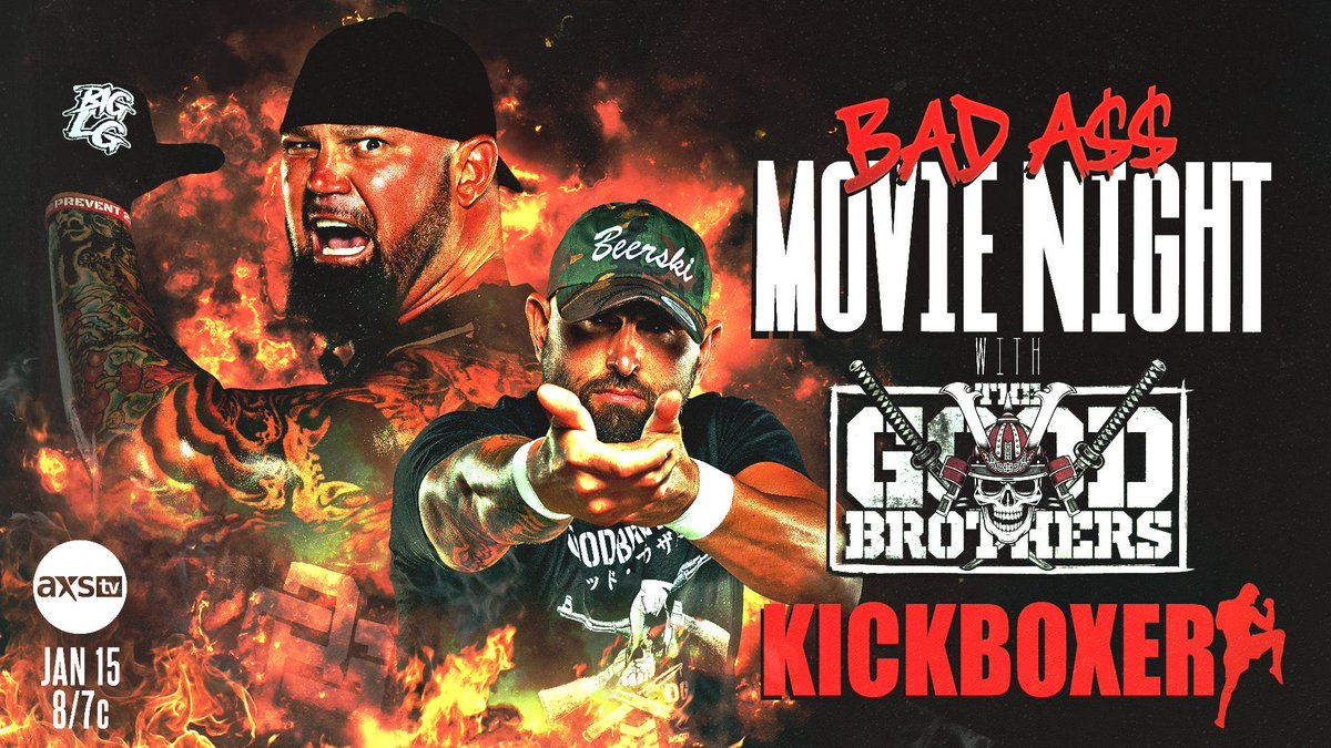 Join The #GoodBrothers tonight as we host Bad A$$ Movie night on @AXSTV #Kickboxer will never be the fuckin' same! @MachineGunKA @IMPACTWRESTLING