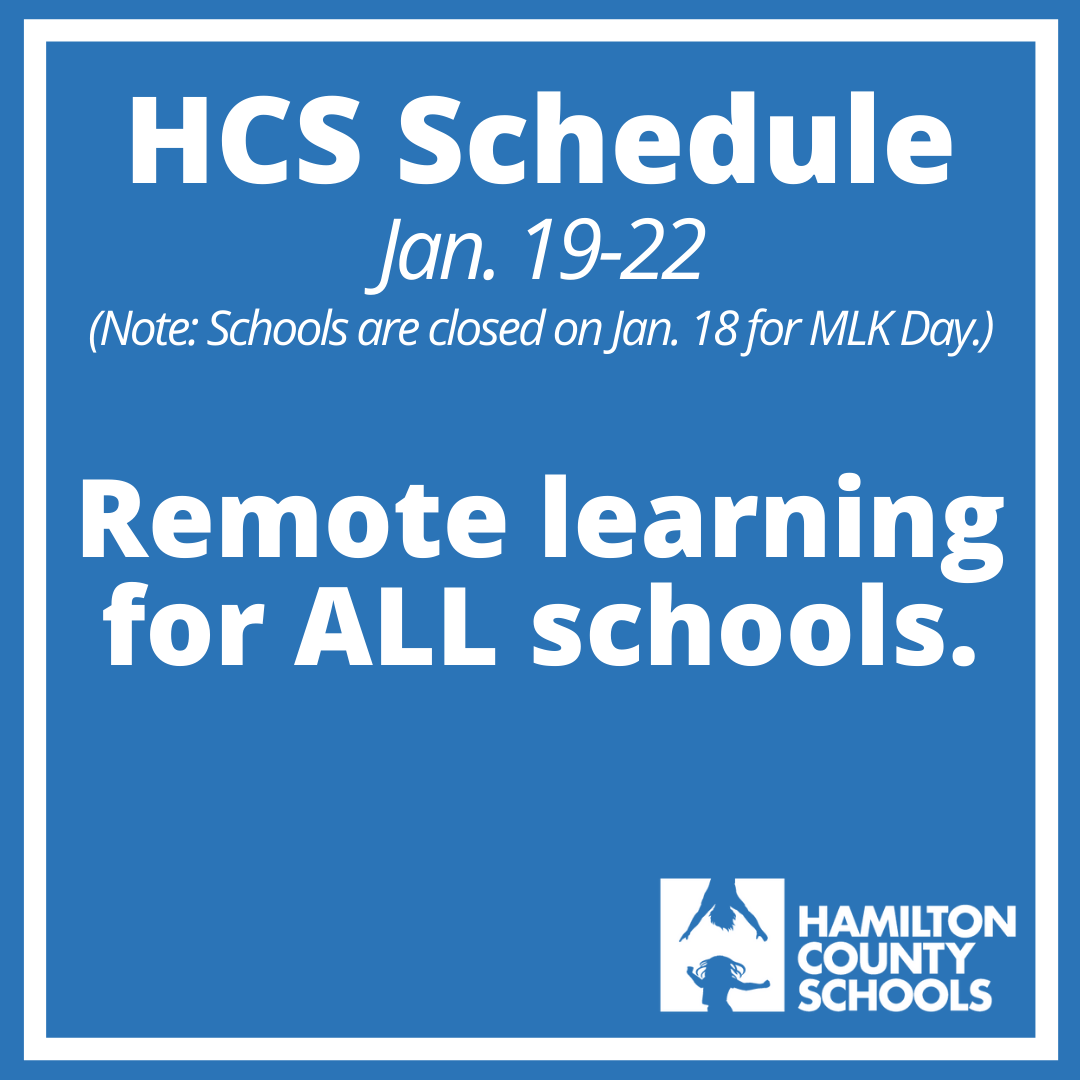 Schedule Reminder: All schools will follow a remote learning schedule Jan. 19 through Jan. 22. Note: All schools will be closed Monday, Jan. 18,  for the MLK Holiday.  We will share the schedule for Jan. 25-29 on Tuesday, Jan. 19.