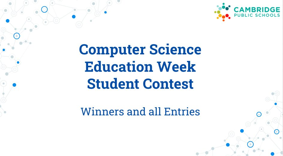 We're delighted to announce the winners of the CPS #CSEdWeek Student Contest!  #CambPS #CambMA