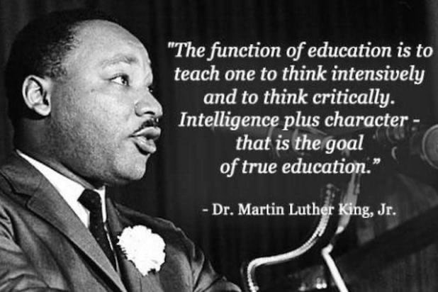 Today, JANUARY 15, is The Reverend Doctor Martin Luther King, Jr.'s actual birthday. He would have been 92 on this day. Please see attached quote of his about EDUCATION. Learning should be life-long....