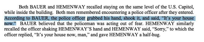 "Newly released charging doc: Man says that after entering the US Capitol, a police officer ""grabbed his hand, shook it, and said, ""It's your house now.'"""