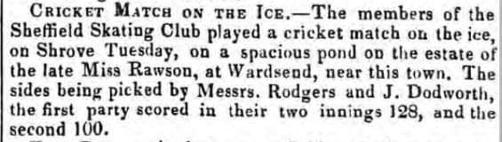 Although still very cold, temperatures are forecast to rise meaning the frozen ponds will start to thaw.  Anyone planning to play ice cricket had better get their skates on (and a cricket bat) ⛸️🏏 Sheffield Independent - Saturday 12 February 1842 #winter #ice #cricket