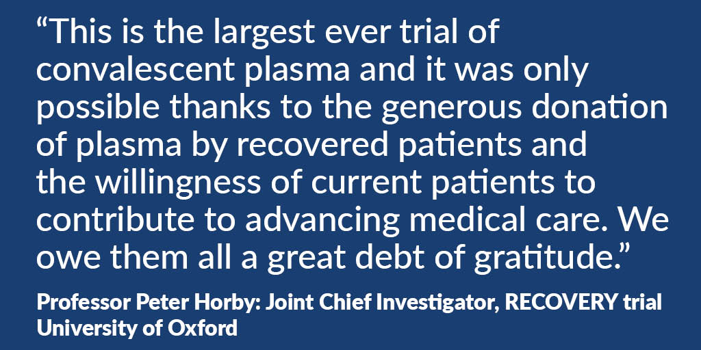 BREAKING: The RECOVERY trial finds no overall benefit for convalescent plasma in moderately ill patients taking part. It has now closed recruitment to this treatment arm for all hospitalised patients. A huge thanks to everyone who took part & donated blood