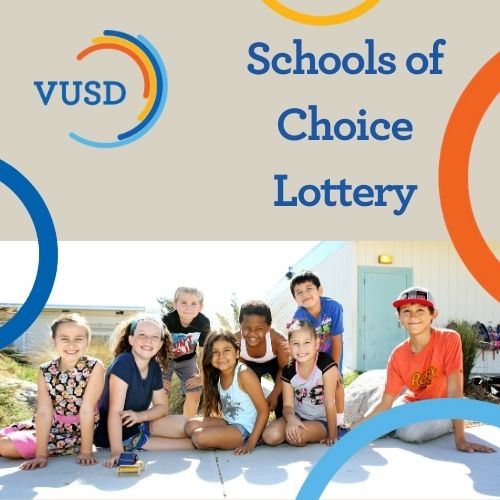 The Schools of Choice Lottery application window is now open!  Families who reside within the VUSD  boundary can take advantage of this opportunity.  You must fill out an electronic application and submit it no later than 4 pm on Jan. 29, 2021.