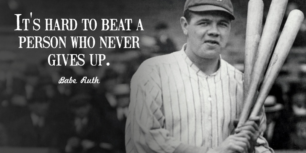 It's hard to beat a person who never gives up. - Babe Ruth #quote https://t.co/RDXuX9vlCh