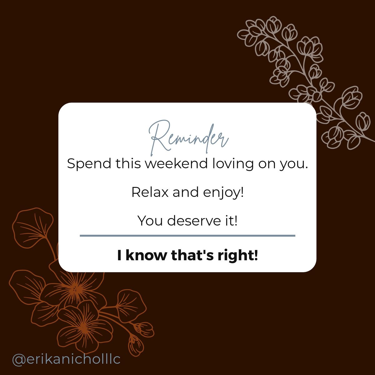 Relax and show yourself some love. Enjoy your weekend all!  #enjoylife #livelife #inspire #inspiration #inspirational #motivation #motivational #Mindset #happiness #loveyourself #mindfulness #selflove #selfcare #love #lifecoach #entrepreneur #wordsofwisdom #MotivationalQuotes