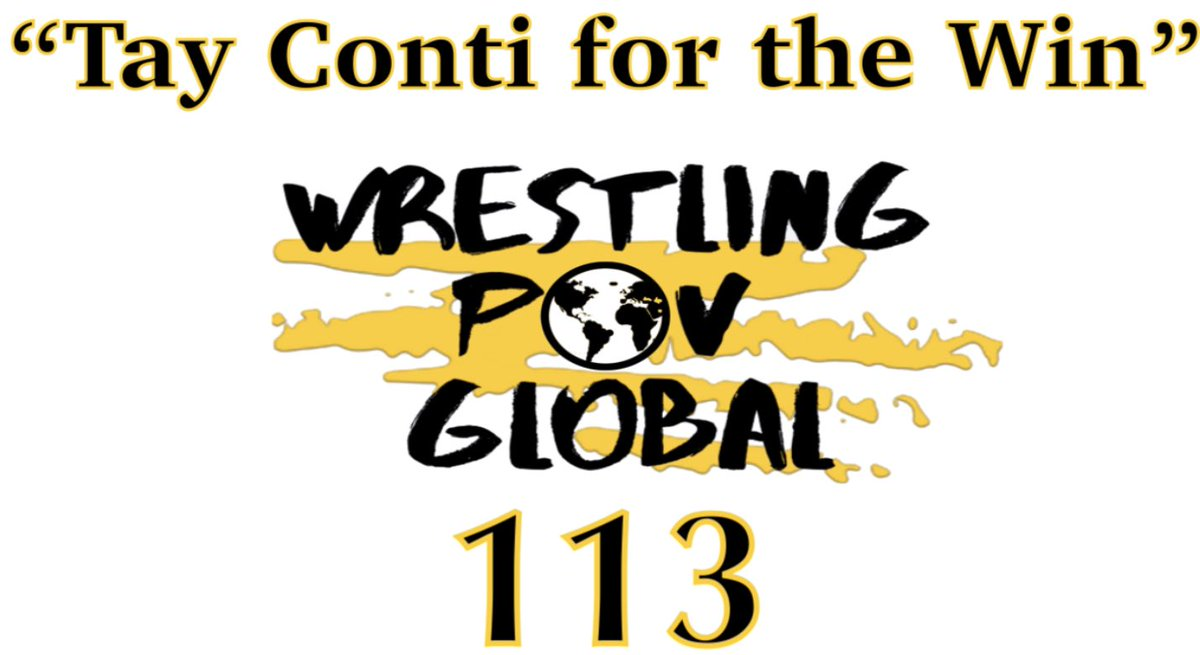 "New Episode ""Tay Conti for the Win"" of WPOV Global Available on #iTunes, #YouTube, #PodBean, #Spotify, #iHeartRadio & #TuneInRadio for Free!  #WPOVGlobal #TJLogan #ElioCannella  #AndyAnderson #AEW #AEWDynamite #AEWDark #ImpactWrestling #MLW #NJPW #NXTUK @TayConti_"