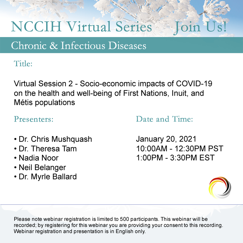"""NCCIH VIRTUAL SERIES:  """"Session 2 - Socio-economic impacts of COVID-19 on the health and well-being of First Nations, Inuit, and Métis populations"""" - Registration:   - More info -     #TheNCCIH #NCCIHWebinar #IndigenousHealth #COVID19"""