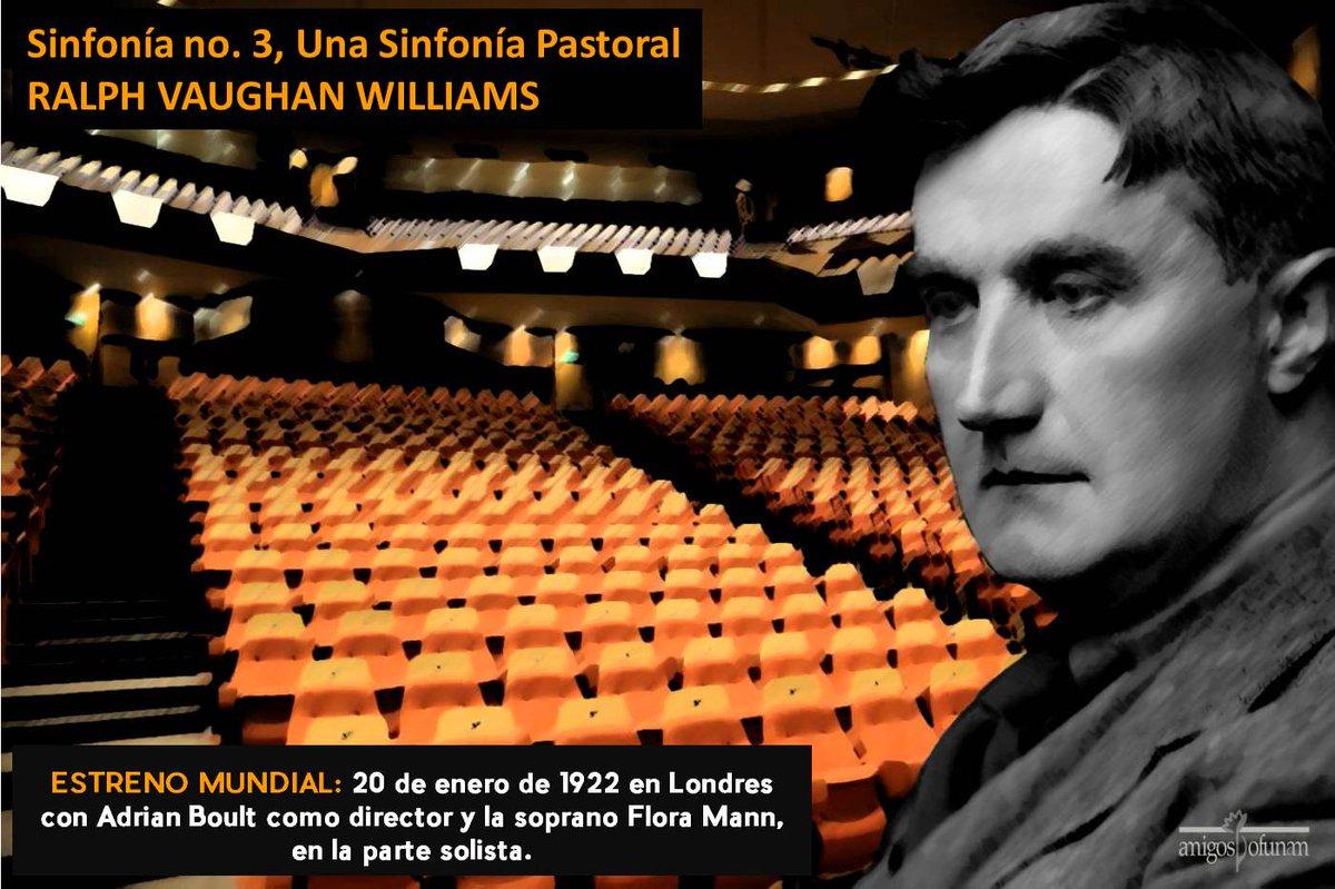 #UnDíaComoHoy  El 20 de enero de 1922 se estrenó la#Sinfonía no. 3, 'A Pastoral Symphony', de Ralph Vaughan Williams.   #VivealaOFUNAM 💓 🎬 LSO, Haitínk.