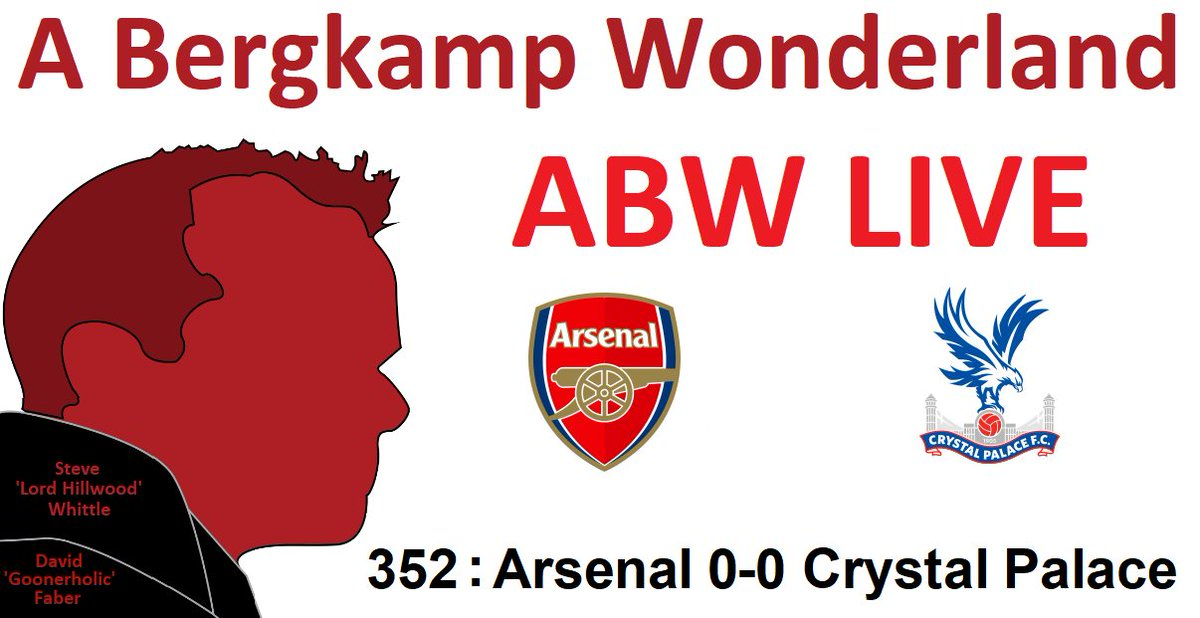 ABW Live : 352 - Arsenal 0-0 Crystal Palace (Premier League) *An Arsenal Podcast  #YouTube   #Twitch   #Facebook   #Spotify   #Soundcloud   #ArsCry #Arsenal #COYG