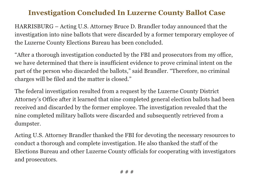 DOJ has concluded that the Luzerne County employee who discarded 9 ballots in Pennsylvania — a matter that Trump was briefed on and used to lodge false claims about fraud and misconduct — did not have criminal intent.  Case closed.