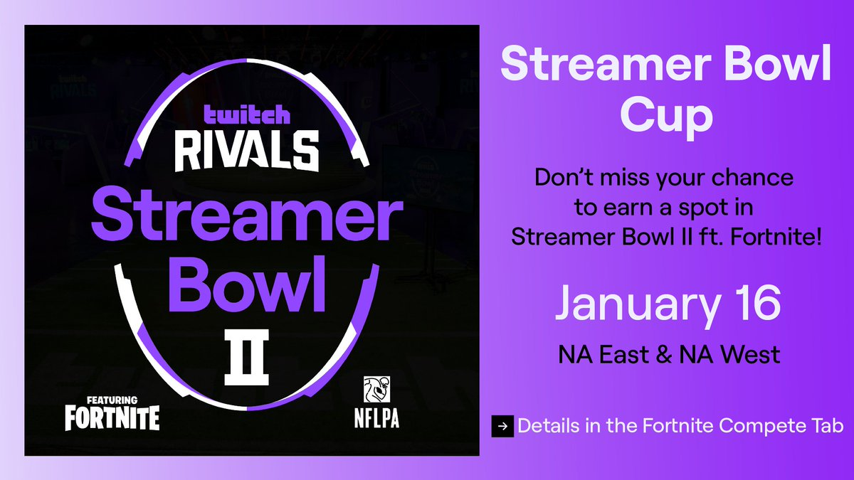 Get in on the action! 🏈   Drop into the Streamer Bowl Cup on 1/16 for an opportunity to play with NFL players & your favorite Twitch streamers during #StreamerBowl2 Featuring @FortniteGame on 2/4.  Details in the Fortnite Compete Tab.