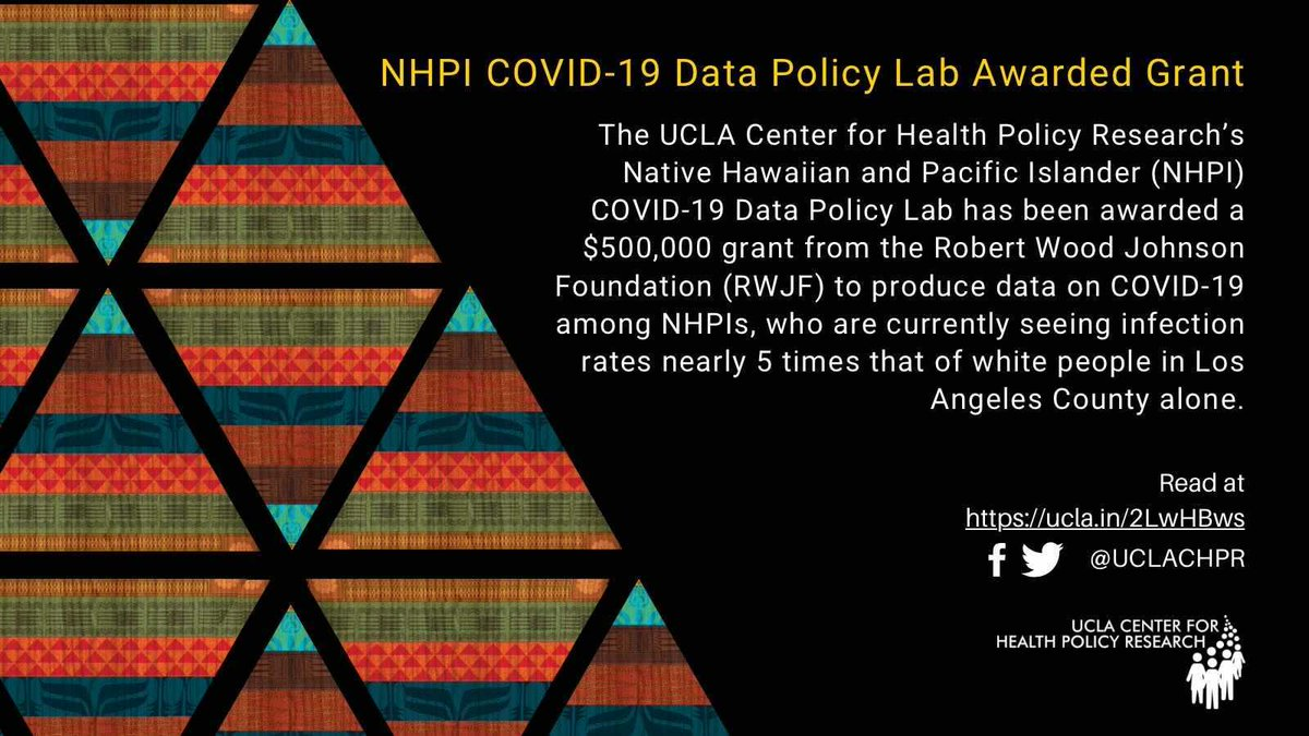 We are thrilled to announce the @UCLACHPR Native Hawaiian and Pacific Islander (NHPI) COVID-19 Data Policy Lab has been awarded a $500,000 grant from @RWJF to continue producing COVID-19 data on NHPIs, a community often overlooked due to a lack of data: