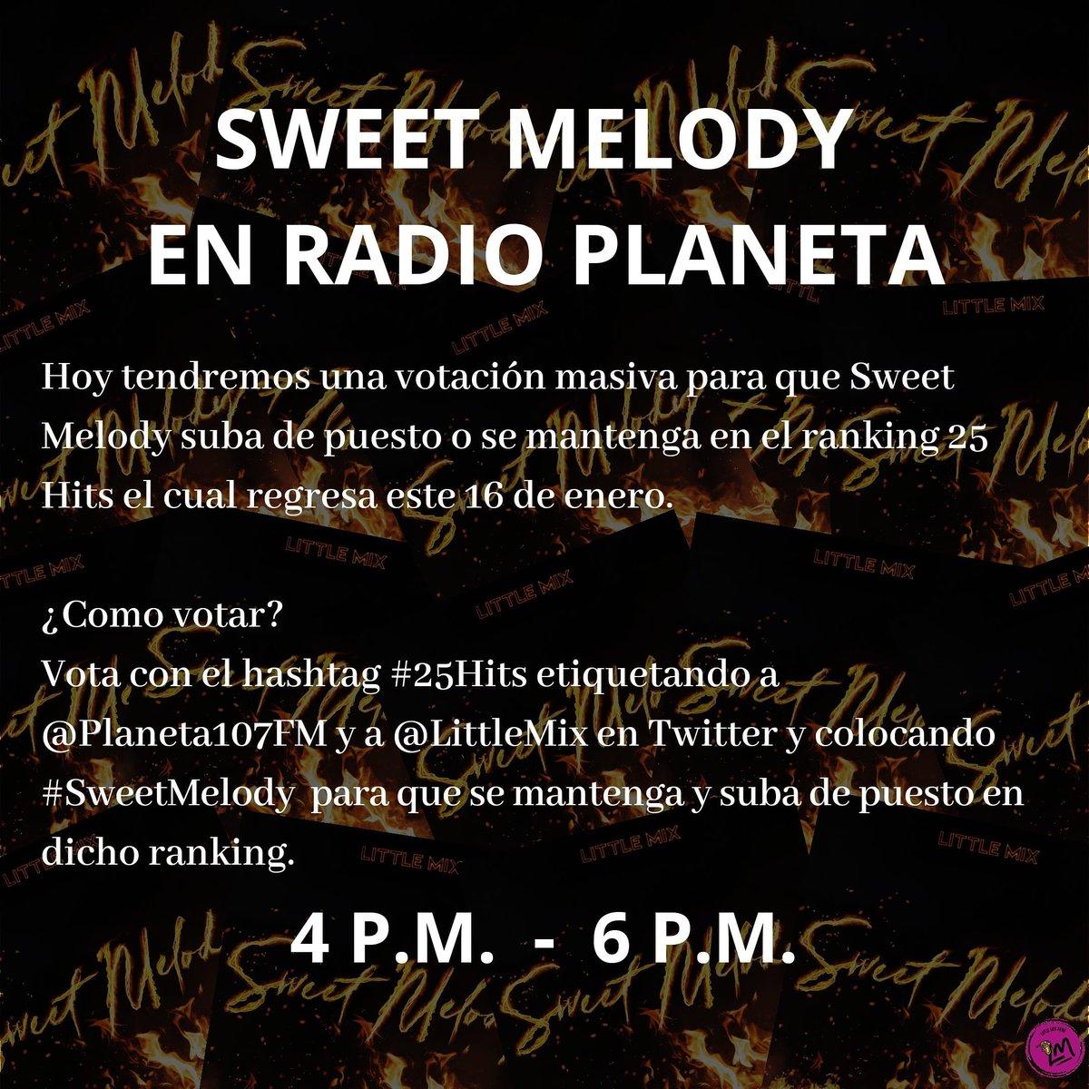 EMPEZAMOS CON LA VOTACIÓN MASIVA PARA QUE SWEET MELODY SE MANTENGA EN LOS #25HITS   Hola @Planeta107FM! Quisiera dejar mi voto para que #SweetMelody de @LittleMix suba de puesto y se mantenga en los #25Hits. Gracias 🧡